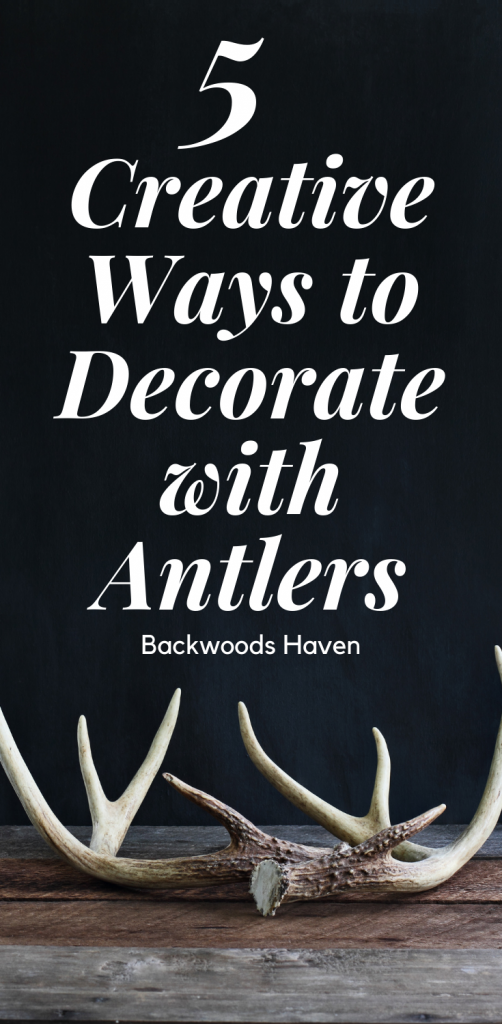 5 creative ways to decorate with antlers Pinterest pin